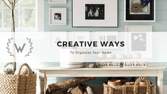 Creative ways to organize your home